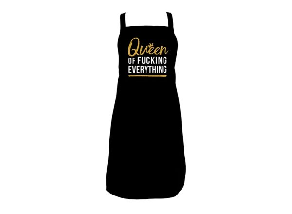 Screen Print Apron - Queen Of F#@#ing Everything - Annabel Trends